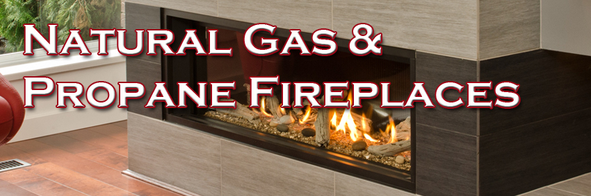 Natural Gas Propane Fireplaces